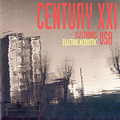 Century XXI USA: Electronics, Electricacoustic von Various Artists