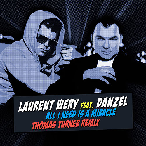 All I Need Is a Miracle Thomas Turner Remix by Laurent Wery