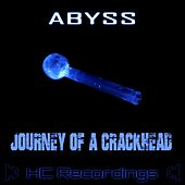 Journey Of A Crackhead by Abyss