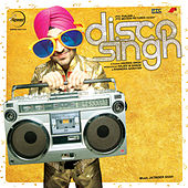 Disco Singh (Original Motion Picture Soundtrack) by Various Artists
