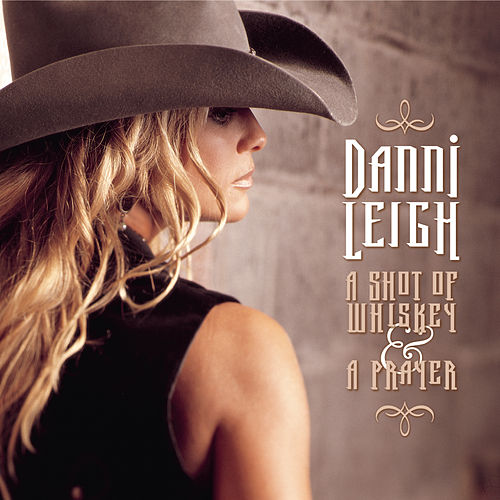 A Shot Of Whiskey & A Prayer by Danni Leigh
