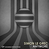 Anymore (Remixes) by Simon Le Grec