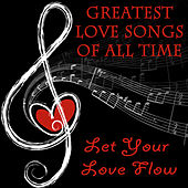 Greatest Love Songs of All Time - Let Your Love Flow by The O'Neill Brothers Group