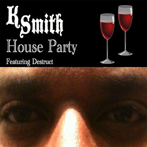 House Party (feat. Destruct) by Kenneth Smith