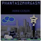 Phantaszmorgasm by Mike Colin