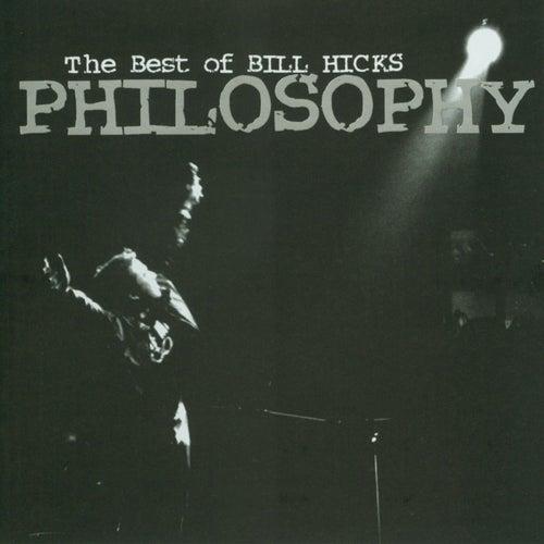 Philosophy: The Best Of Bill Hicks by Bill Hicks