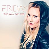 The Way We Are (feat. Rabb & Lukke) by Friday