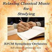 Relaxing Classical Music for Studying by RFCM Symphony Orchestra