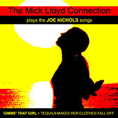 The Mick Lloyd Connection Play the Joe Nichols Songs by The Mick Lloyd Connection