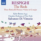 Respighi: Suite in G Major, P. 58, Trittico botticelliano, The Birds, & Serenata by Various Artists