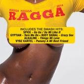 Ragga Ragga Ragga 2014 by Various Artists