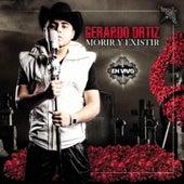 Morir Y Exsistir En Vivo by Gerardo Ortiz