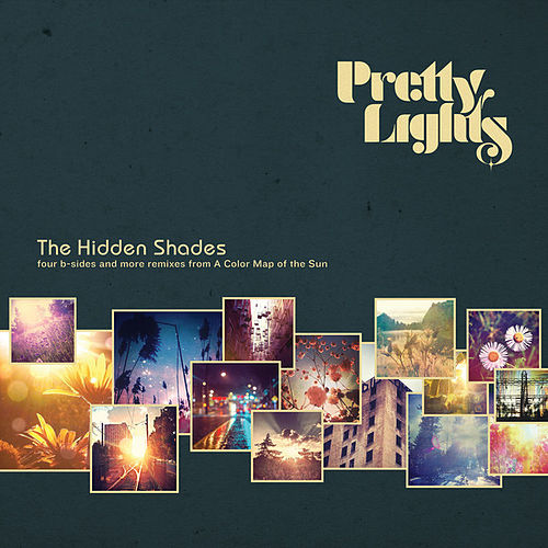 The Hidden Shades by Pretty Lights
