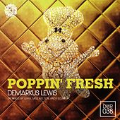 Poppin Fresh by Demarkus Lewis