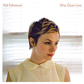 Way Down Low by Kat Edmonson