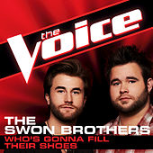 Who's Gonna Fill Their Shoes by The Swon Brothers