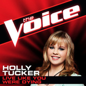 Live Like You Were Dying by Holly Tucker
