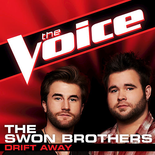 Drift Away by The Swon Brothers