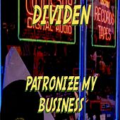 Patronize My Business by Dividen