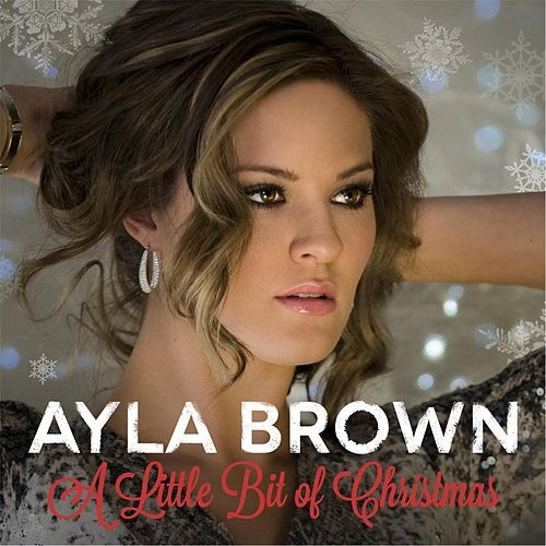 A Little Bit of Christmas by Ayla Brown