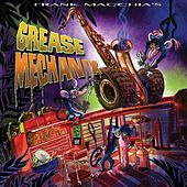 Grease Mechanix by Frank Macchia