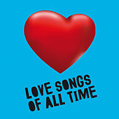 Love Songs of All Time by Various Artists
