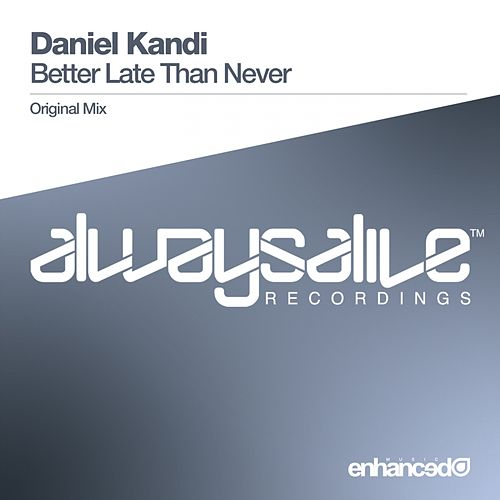 Better Late Than Never by Daniel Kandi