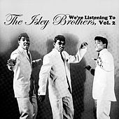 We're Listening to the Isley Brothers, Vol. 2 von The Isley Brothers