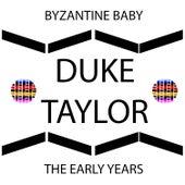 Byzantine Baby - Single by Duke Taylor