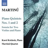 MARTINU: Piano Quintets Nos. 1 & 2 by Karel Kosarek
