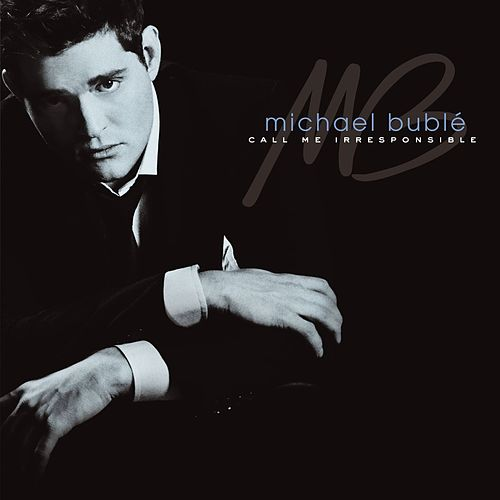 Call Me Irresponsible by Michael Bublé