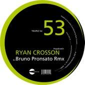 Bruno Pronsato & Magda Remixes by Ryan Crosson