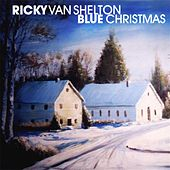 Blue Christmas by Ricky Van Shelton