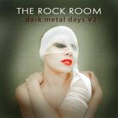 The Rock Room: Dark Metal Days, Vol. 2 by Various Artists