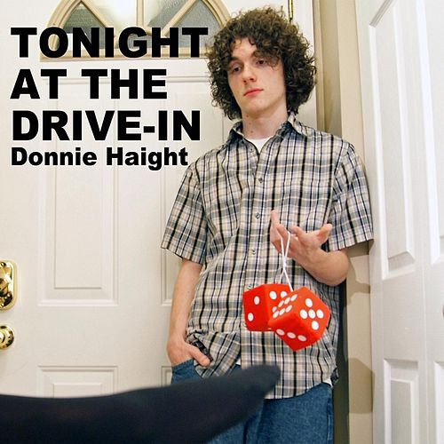 Tonight At the Drive-In by Donnie Haight
