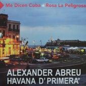 Me Dicen Cuba / Rosa la Peligrosa by Alexander Abreu