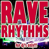 Rave Rhythms (For DJ's Only) by Various Artists