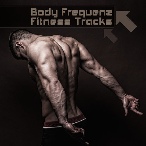 Body Frequenz Fitness Tracks by Various Artists