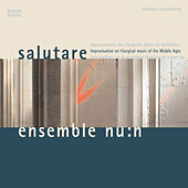 salutare: Improvisation on liturgical music of the Middle Ages by Ensemble Nu:N