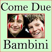 Come Due Bambini by Various Artists