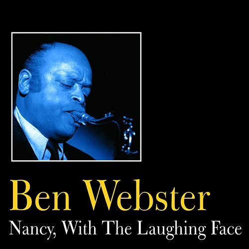 Nancy, With the Laughing Face by Ben Webster