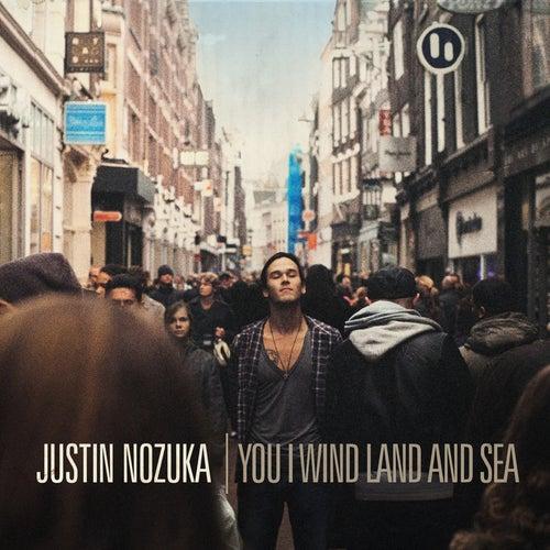 You I Wind Land And Sea by Justin Nozuka