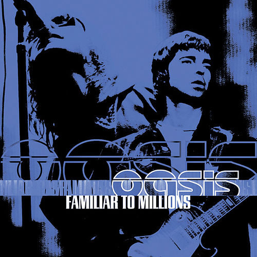Familiar To Millions (Live) by Oasis