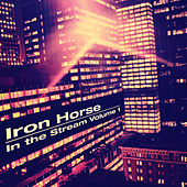 Iron Horse in the Stream, Vol. 1 by Various Artists
