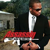 Don't Make We Hold You [Single] by Assassin