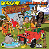 Wild Out [feat. Waka Flocka Flame & Paige] by Borgore
