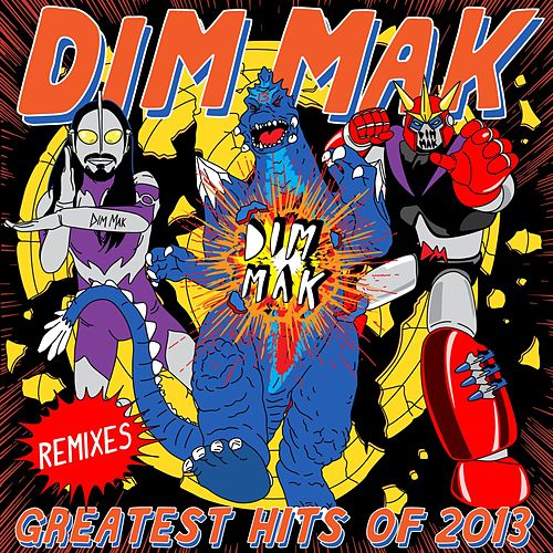Dim Mak Greatest Hits 2013: Remixes by Various Artists
