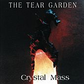 Crystal Mass by Tear Garden