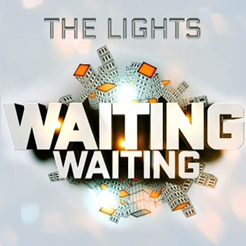 Waiting, Waiting by The Lights