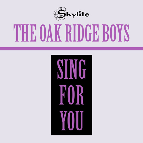 Sing For You (Remastered) by The Oak Ridge Boys